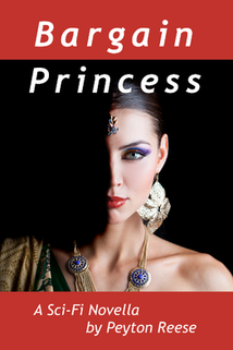 Cover pic of Bargain Princess, a Sci-Fi Novella by Peyton Reese